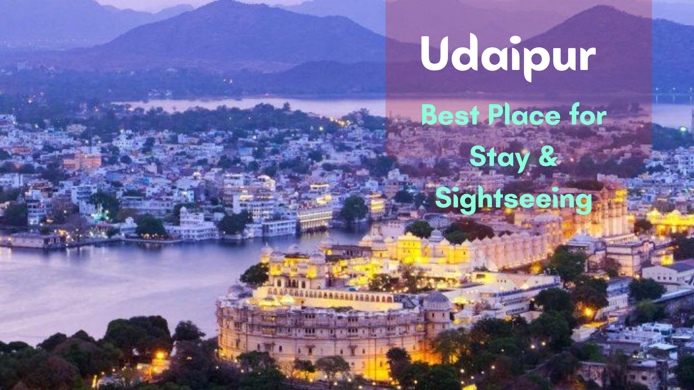 Udaipur – Ideal Combination of Royal Stay and Romantic Eve