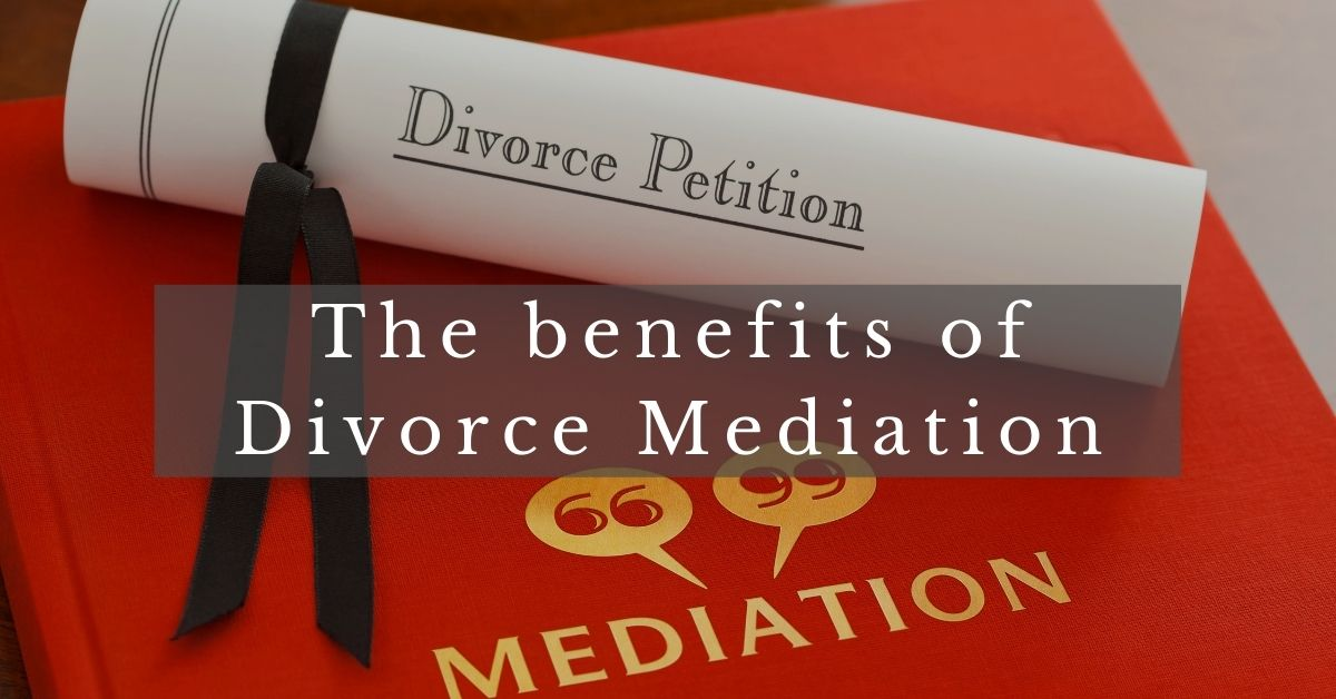 What are the Benefits of Divorce Mediation?