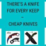 Cheap Knives