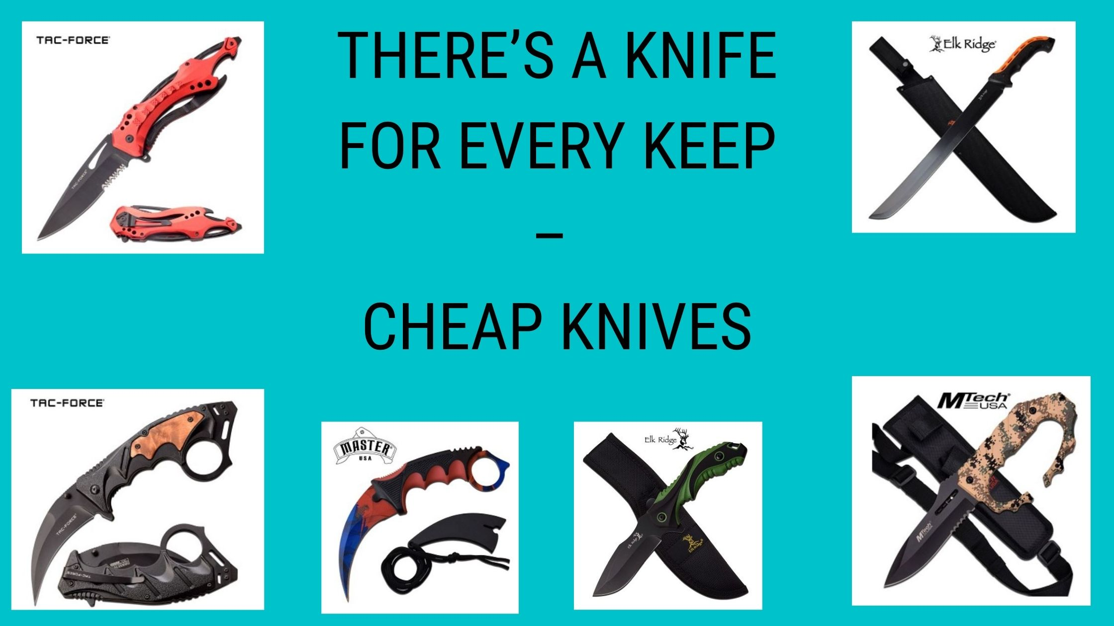 There's a Knife for Every Keep – Cheap Knives