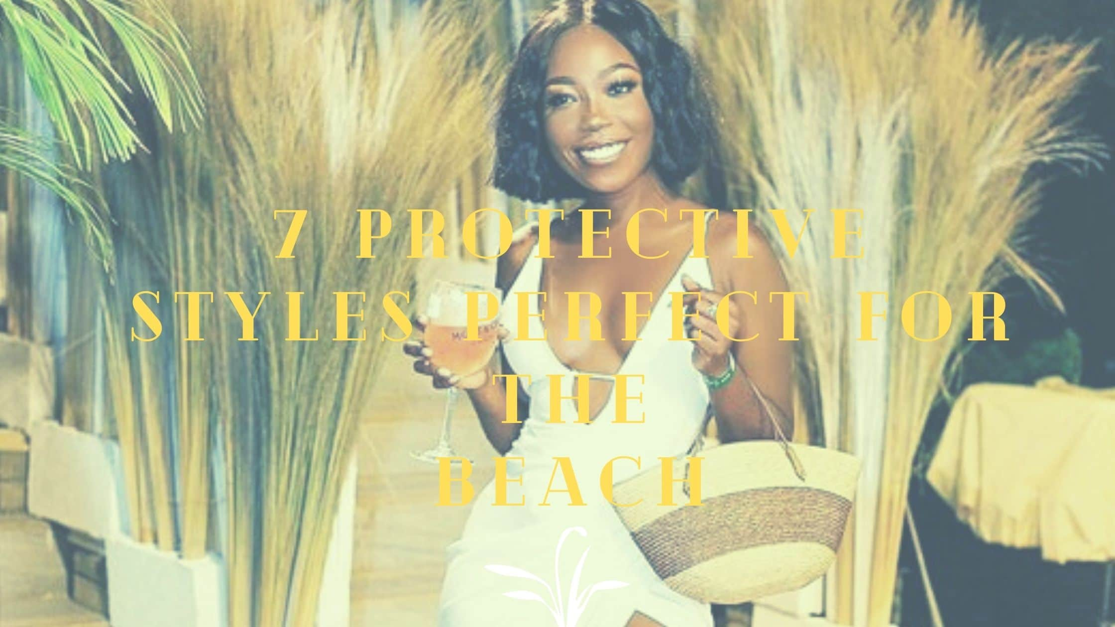 7 Protective Styles Perfect for the Beach