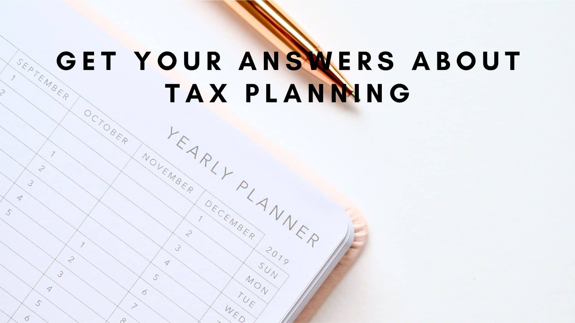 Get Your Answers About Tax Planning – FAQs