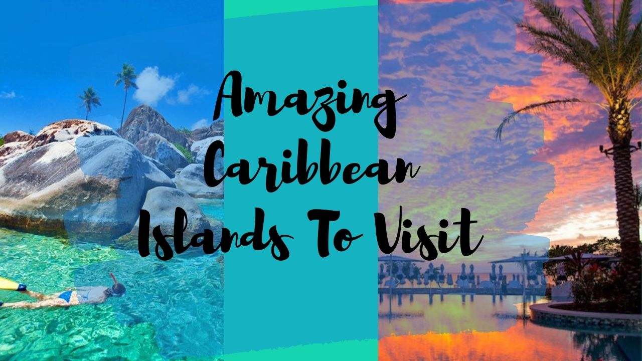 10 Amazing Caribbean Islands to Visit Once in Your Life