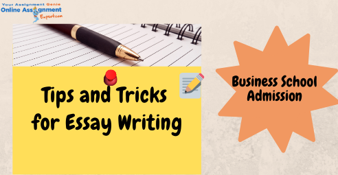 Be What You Want to Be: Business School Admission Essay Writing Tricks
