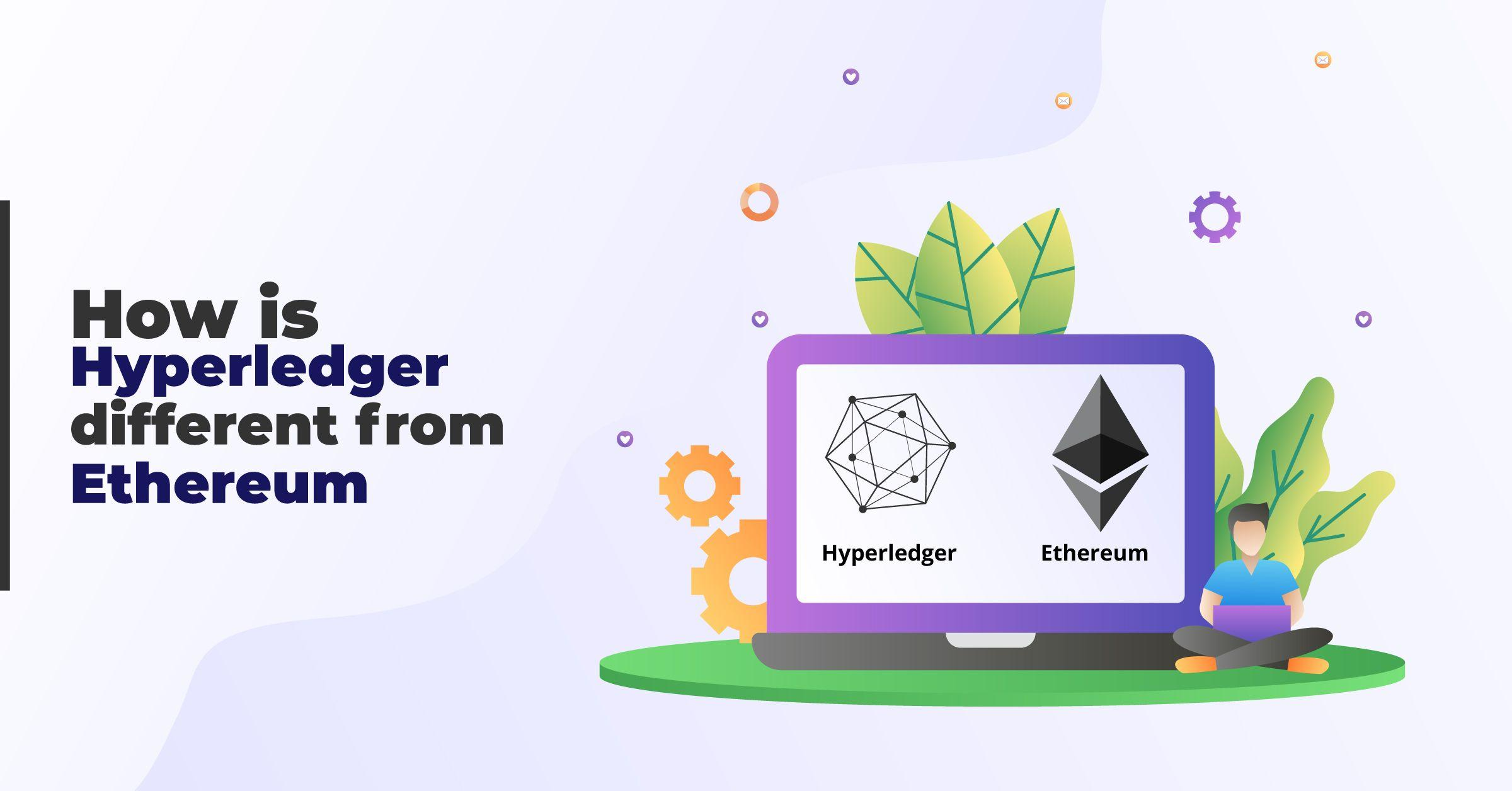 How is Hyperledger Different from Ethereum?