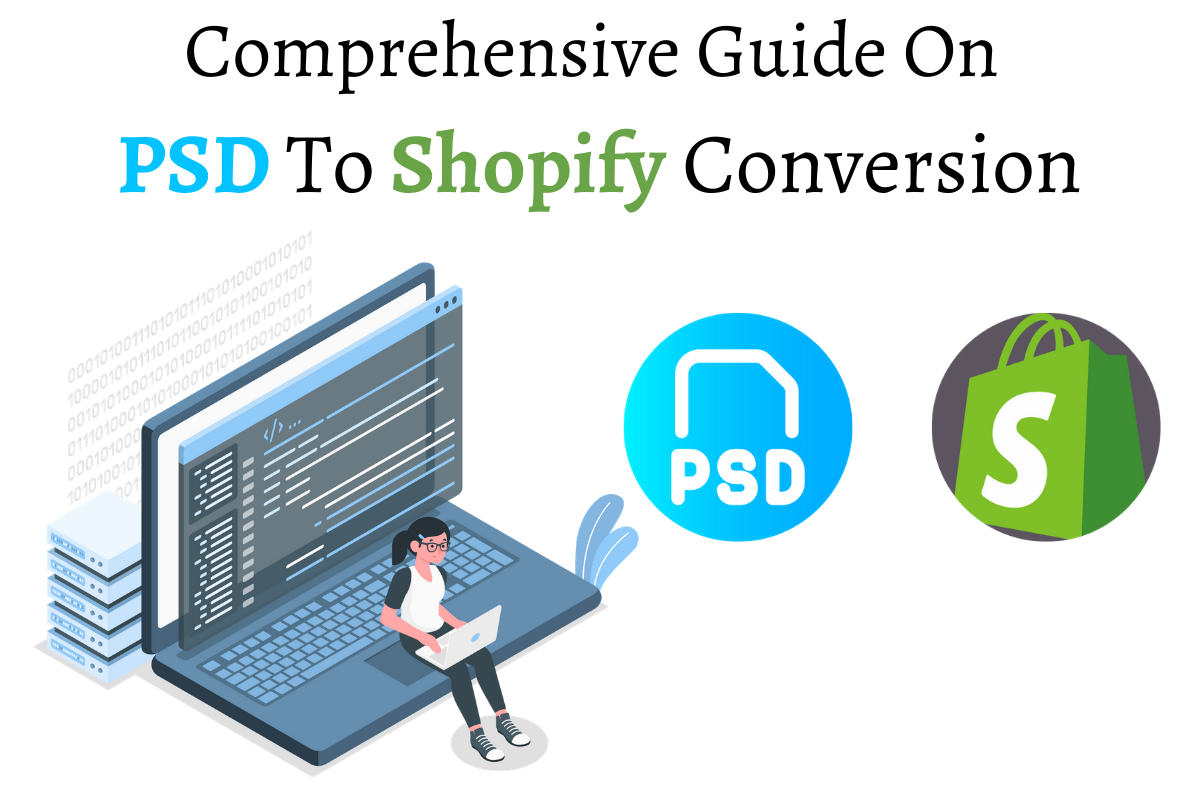 An Easy and Comprehensive Guide on PSD to Shopify Conversion